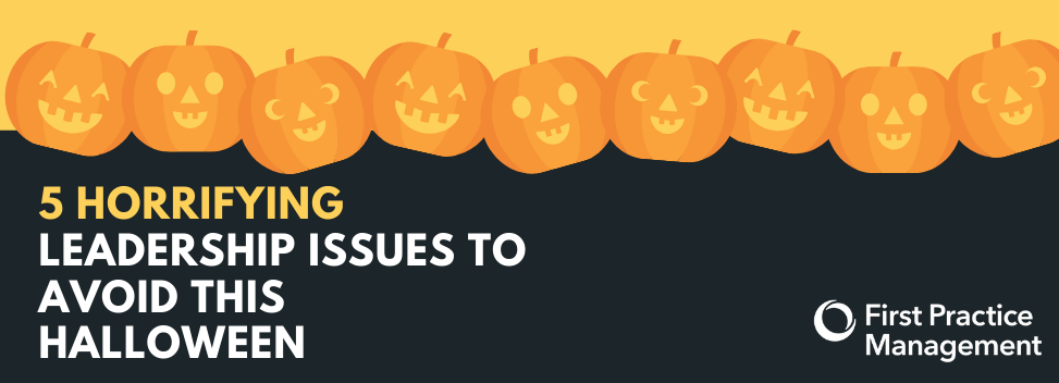 5 horrifying leadership issues to avoid this Halloween.png